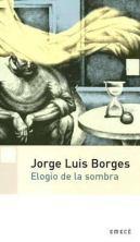 BORGES ELOGIO DE LA SOMBRA
